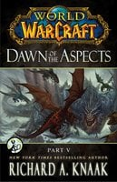 World of Warcraft: Dawn of the Aspects: Part V - Richard A. Knaak
