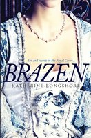 Brazen - Katherine Longshore