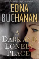 A Dark and Lonely Place - Edna Buchanan