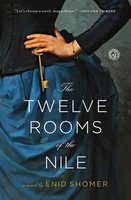 The Twelve Rooms of the Nile - Enid Shomer