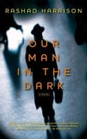 Our Man in the Dark - Rashad Harrison