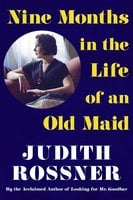 Nine Months in the Life of an Old Maid - Judith Rossner