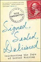 Signed, Sealed, Delivered - Nina Sankovitch