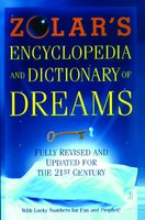 Zolar's Encyclopedia and Dictionary of Dreams: Fully Revised and Updated for the 21st Century - Zolar