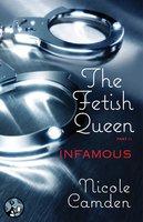 The Fetish Queen, Part Two: Infamous - Nicole Camden