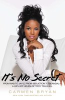 It's No Secret: From Nas to Jay-Z, from Seduction to Scandal – a Hip-Hop Helen of Troy Tells All - Carmen Bryan