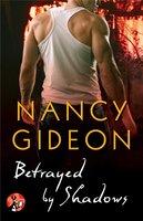 Betrayed by Shadows - Nancy Gideon