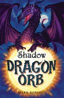 Dragon Orb: Shadow - Mark Robson