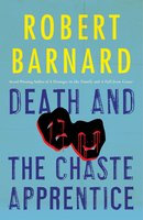 Death and the Chaste Apprentice - Robert Barnard