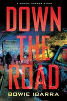 Down the Road - Bowie Ibarra