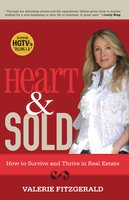 Heart & Sold: How to Survive and Thrive in Real Estate - Valerie Fitzgerald