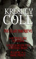 Kresley Cole Immortals After Dark: The Clan MacRieve: A Hunger Like No Other, Wicked Deeds on a Winter's Night, Pleasure of a Dark Prince - Kresley Cole