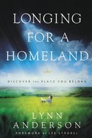 Longing for a Homeland: Discovering the Place You Belong - Dr. Lynn Anderson