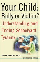 Your Child: Bully or Victim? - Peter Sheras