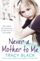 Never a Mother to Me - Tracy Black