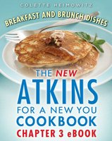 The New Atkins for a New You Breakfast and Brunch Dishes - Colette Heimowitz