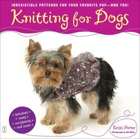 Knitting for Dogs - Kristi Porter