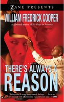 There's Always a Reason - William Fredrick Cooper