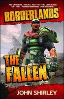 Borderlands: The Fallen - John Shirley