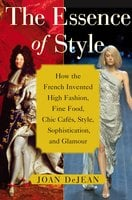 The Essence of Style - Joan DeJean