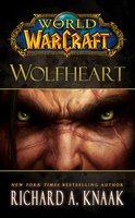 World of Warcraft: Wolfheart - Richard A. Knaak
