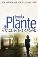 A Face in the Crowd - Lynda La Plante