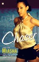 Chaser - Miasha