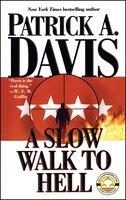 A Slow Walk to Hell - Patrick A. Davis
