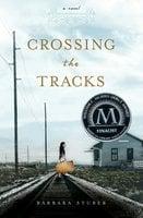 Crossing the Tracks - Barbara Stuber
