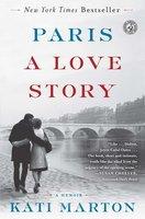 Paris: A Love Story - Kati Marton