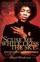 'Scuse Me While I Kiss the Sky - David Henderson