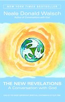 The New Revelations: A Conversation with God - Neale Donald Walsch