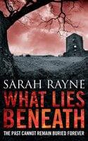 What Lies Beneath - Sarah Rayne