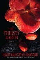 The Thirsty Earth - David Valentine Bernard