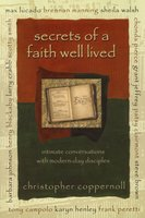 Secrets of a Faith Well Lived - Christopher Coppernoll