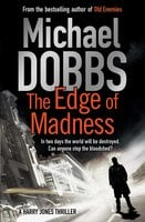 The Edge of Madness - Michael Dobbs