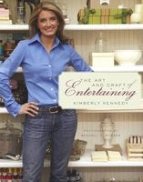 The Art and Craft of Entertaining - Kimberly Kennedy