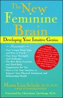 The New Feminine Brain: How Women Can Develop Their Inner Strengths - Mona Lisa Schulz