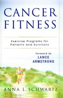 Cancer Fitness: Exercise Programs for Patients and Survivors - Anna L. Schwartz