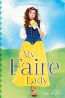 My Faire Lady - Laura Wettersten