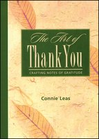 The Art of Thank You: Crafting Notes of Gratitude - Connie Leas
