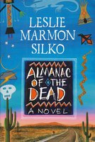 The Almanac of the Dead - Leslie Marmon Silko