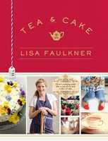 Tea and Cake with Lisa Faulkner - Lisa Faulkner