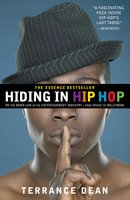 Hiding in Hip Hop: On the Down Low in the Entertainment Industry – from Music to Hollywood - Terrance Dean