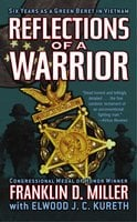 Reflections of a Warrior: Six Years as a Green Beret in Vietnam - Elwood J.C. Kureth