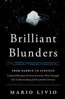 Brilliant Blunders - Mario Livio