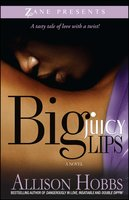 Big Juicy Lips - Allison Hobbs