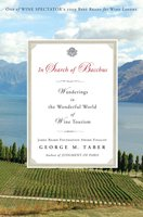 In Search of Bacchus: Wanderings in the Wonderful World of Wine Tourism - George M. Taber
