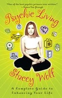 Psychic Living - Stacey Wolf