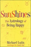 SunShines: The Astrology of Being Happy - Michael Lutin